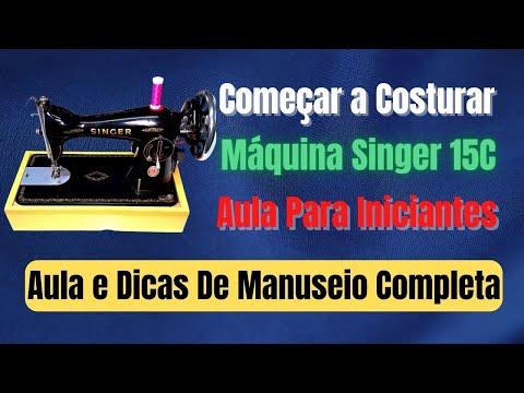 Aula de Manuseio máquina de costura Singer 15c Brasil