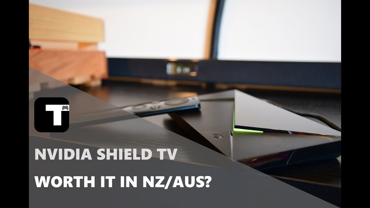NVIDIA SHIELD TV - Worth it in AUS/NZ? Review