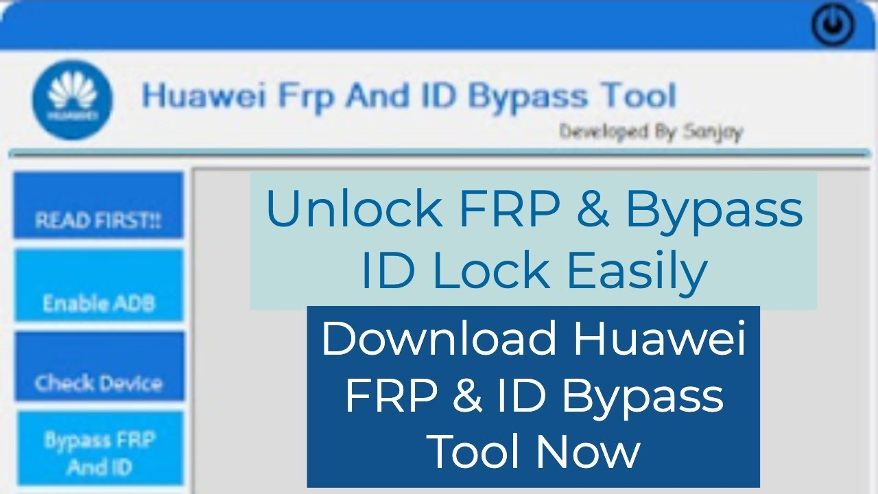 Download Huawei FRP & ID Bypass Tool 2019-Bypass FRP Lock & ID Lock From  All Huawei Android Devices