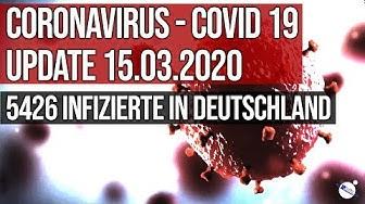 Coronavirus - Covid 19 - Update 15.03.2020 - 5426 Infizierte in Deutschland