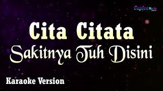 Cita Citata - Sakitnya Tuh Disini (Karaoke Version)