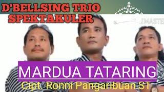 MARDUA TATARING|D'BELLSING TRIO| Cipt. Ronni Pangaribuan ST