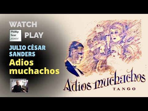 Julio César Sanders: 'Adios Muchachos' - piano version