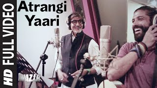 Atrangi Yaari (Full Video Song) | Wazir (2016)