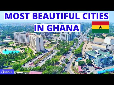 Top 10 Most beautiful Cities in Ghana