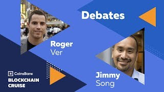 Debates: Roger Ver, Jimmy Song and Tone Vays - Coinsbank Blockchain Cruise 2018