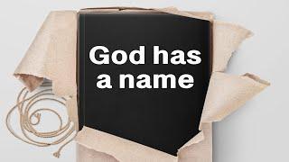 God has a name