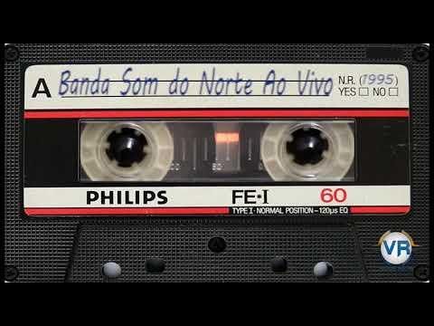 Banda Som do Norte Ao Vivo 1995  link na descrição