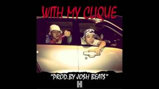 Barry Chen -「With My Clique」Feat. MJ116 E.So (Prod. by JO$H BEAT$)