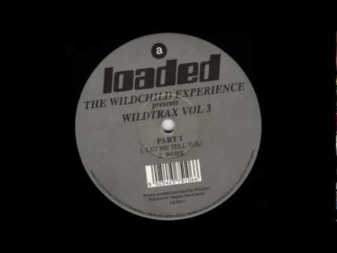 Loaded Records The Wildchild Experience, -- Wildtrax Vol. 3 (Part 1) - Work