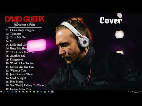 David Guetta Greatest Hits Cover 2017 - Best Of David Guetta Playlist - David Guetta New 2017