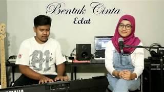 BENTUK CINTA - ECLAT (Pitakustik Cover) feat. NINDY SUKMA