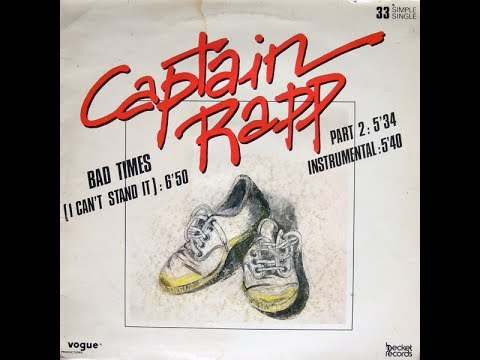 Captain Rapp – Bad Times (I Can't Stand It)  [Part 2]