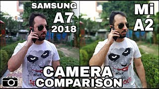 Samsung A7 2018 vs Mi A2 Camera Comparison Samsung A7 2018 Camera Review Mi A2 Camera Review