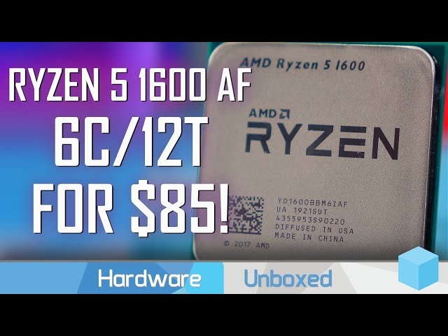 AMD Ryzen 5 1600 AF Review, The Ultimate Value CPU