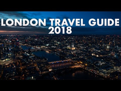 LONDON TRAVEL GUIDE 2018! THE BEST HOW TO TRAVEL LONDON VIDEO GUIDE!