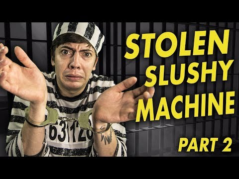 The Stolen Slushy Machine Story - Part 2