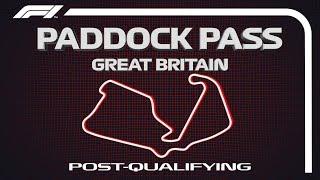 F1 Paddock Pass: Post-Qualifying At The 2019 British Grand Prix