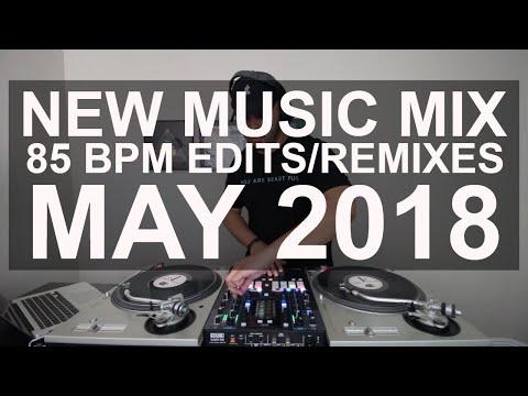 New Music Mix  10 New 85 BPM EditsRemixes May 2018