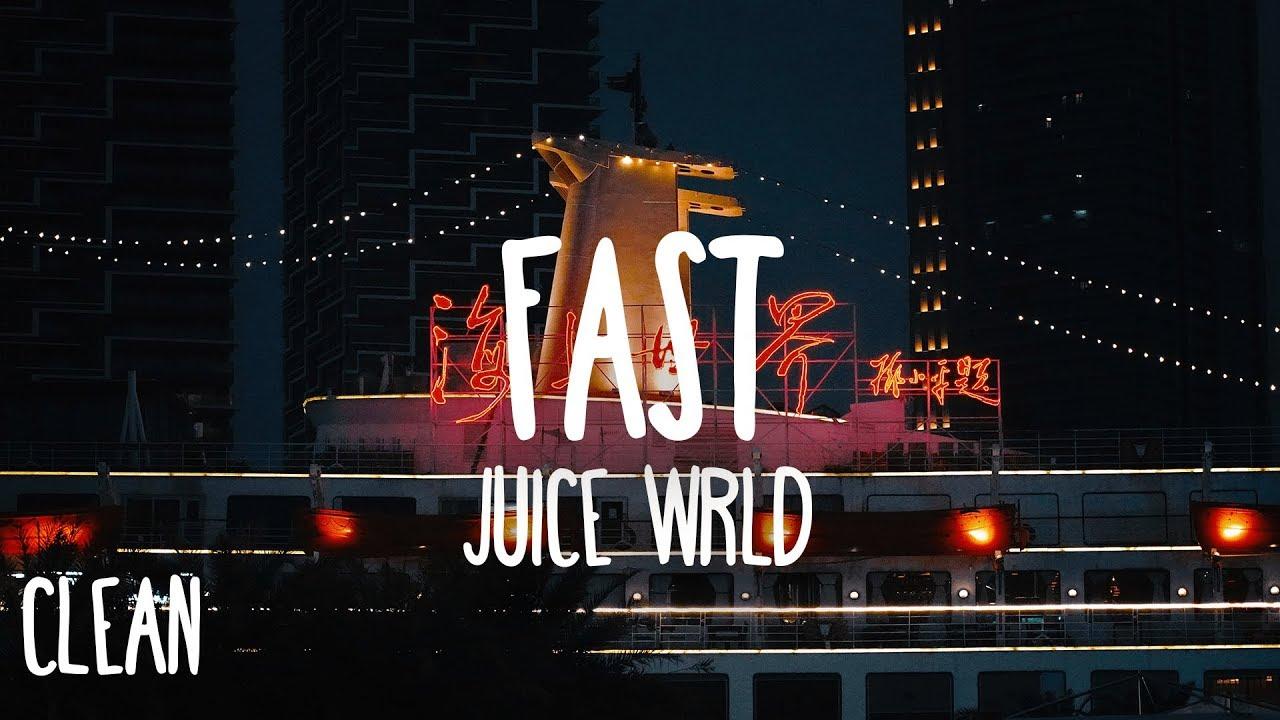 Juice WRLD - Fast (Clean - Lyrics) image