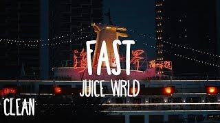 Juice WRLD - Fast (Clean - Lyrics)
