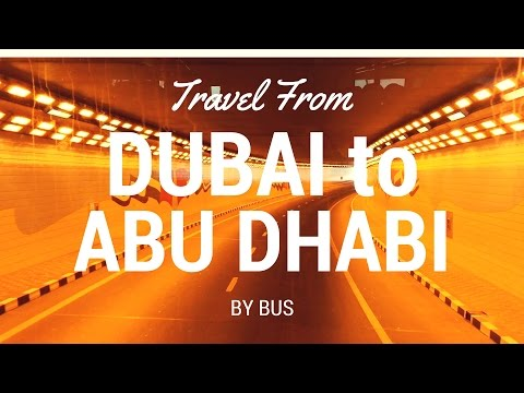 Dubai Travel Guide (How To Travel From Dubai to Abu Dhabi by Bus)