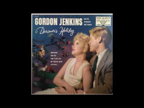 Gordon Jenkins and his Orchestra and Chorus   Dreamer's Holiday GMB
