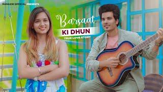 Barsaat Ki Dhun | True Love Story | New Hindi Song 2021 | Jubin Nautial | Manazir Official