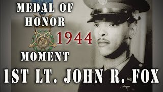 1st Lt. John R. Fox - 1944 WW2 Medal Of Honor Moment