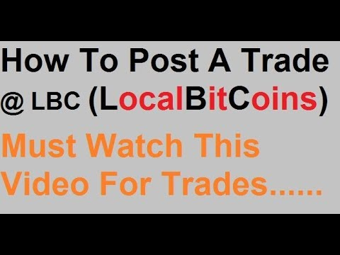 How To Post Trade To Sell Your Bitcoin At LocalBitcoins
