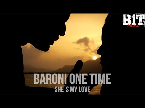 Baroni One Time - She´s My Love (Video Oficial)