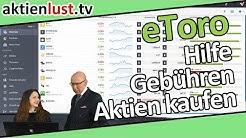 eToro: Support, Gebühren, Aktien kaufen   Mick Knauff hakt nach   aktienlust
