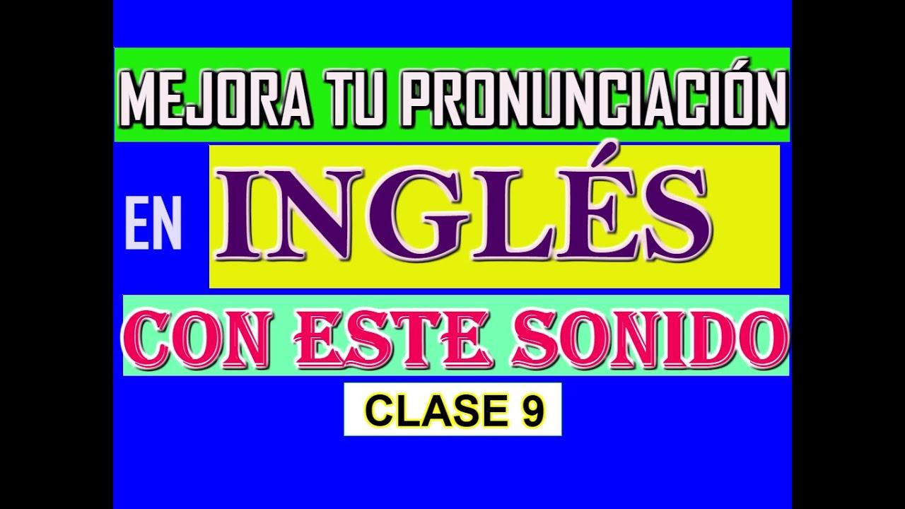 EL SONIDO MÁS COMÚN PARA MEJORAR TU PRONUNCIACIÓN EN INGLÉS