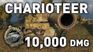 World of Tanks || Charioteer - 10,000 DMG!