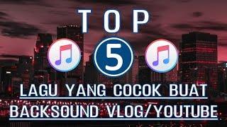 Gambar cover TOP 5! Lagu Keren Untuk Backsound Video (Vlog/Youtube)