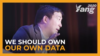 We Should Own Our Data | Andrew Yang for President