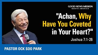 Achan, Why Have You Coveted in Your Heart? | Pastor Ock Soo Park | Sunday Service Sermon (10/18/20)