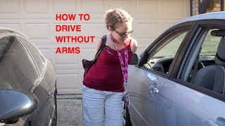 How to Drive without arms