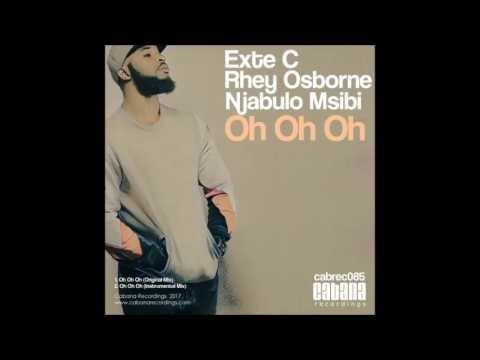 Exte C, Rhey Osborne & Njabulo Msibi - Oh Oh Oh