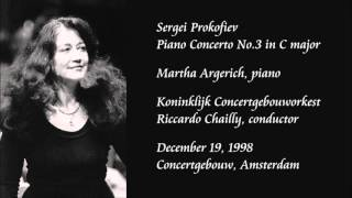 Prokofiev: Piano Concerto No.3 in C major - Argerich / Chailly / Royal Concertgebouw Orchestra