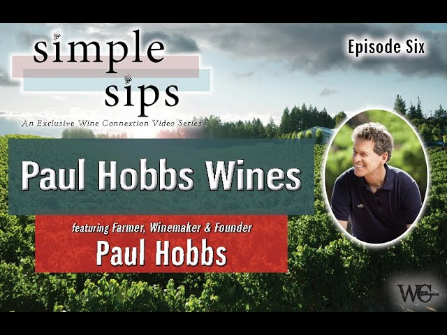 Simple Sips-  Episode Six: A Visit with Paul Hobbs