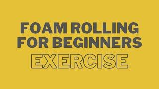 Foam Rolling for Beginners