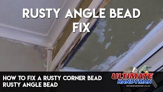How to fix a rusty corner bead   Rusty angle bead