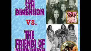 The 5th Dimension vs  The Friends of Distinction