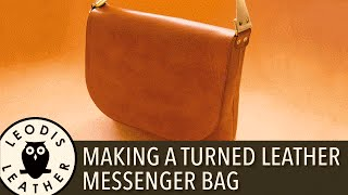 Making a Turned Leather Messenger Bag