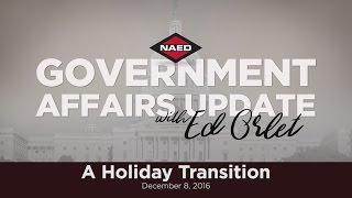NAED Government Affairs Update: A Holiday Transition - Dec. 8, 2016