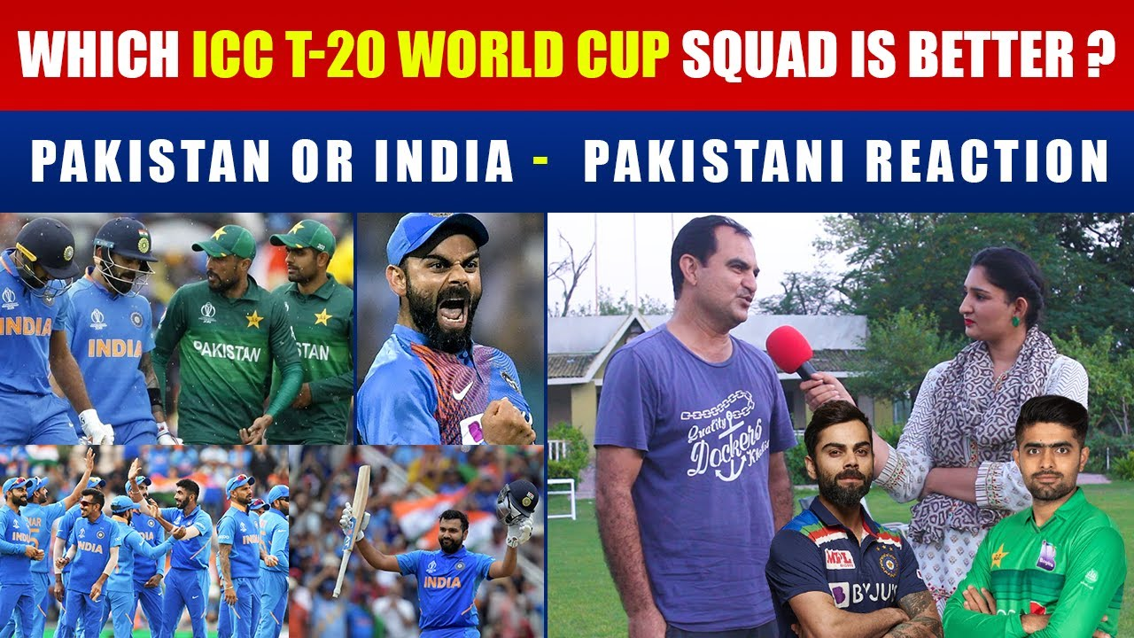Which ICC T-20 World Cup Squad is Better ? Pakistan or INDIA Pakistani Reaction