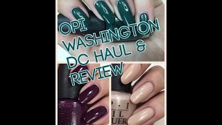 OPI Washington DC Haul, Swatches & Review