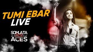 Tumi Ebar (Live) | Somlata Acharyya Chowdhury | Somlata And The Aces |