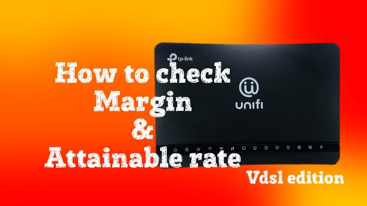 how to check snr margin and attainable rate vdsl unifi